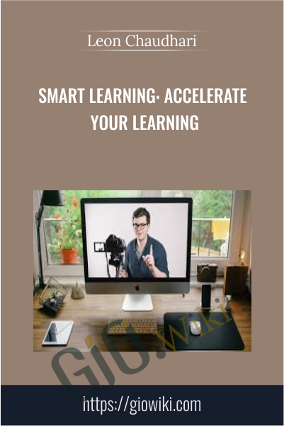 SMART Learning: Accelerate Your Learning - Leon Chaudhari