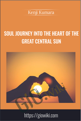 Soul Journey Into The Heart Of The Great central sun - Kenji Kumara