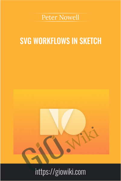 SVG Workflows in Sketch - Peter Nowell