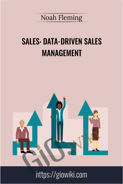 Sales: Data-Driven Sales Management - Noah Fleming