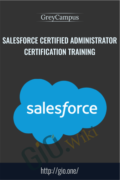 Salesforce Certified Administrator Certification Training - GreyCampus