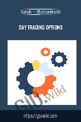 Day Trading Options – Sarah – Shecantrade