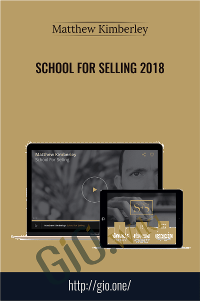 School for Selling 2018 - Matthew Kimberley