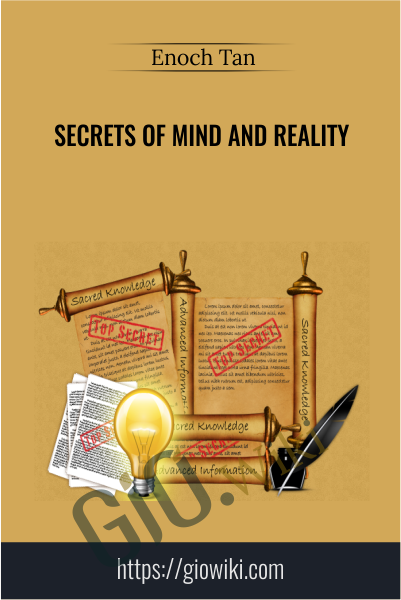 Secrets of Mind and Reality - Enoch Tan