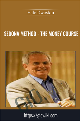Sedona Method - The Money Course - Hale Dwoskin