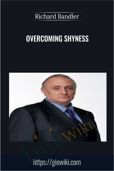 Overcoming shyness - Richard Bandler