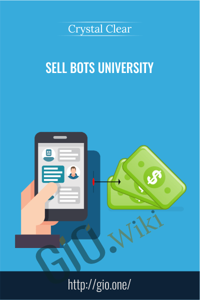 Sell Bots University - Crystal Clear