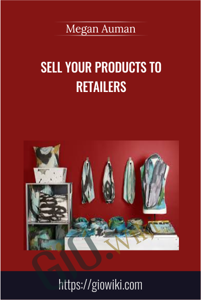 Sell Your Products to Retailers - Megan Auman