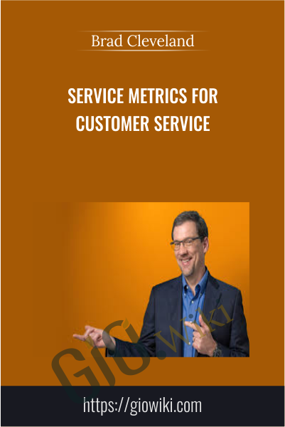 Service Metrics for Customer Service - Brad Cleveland