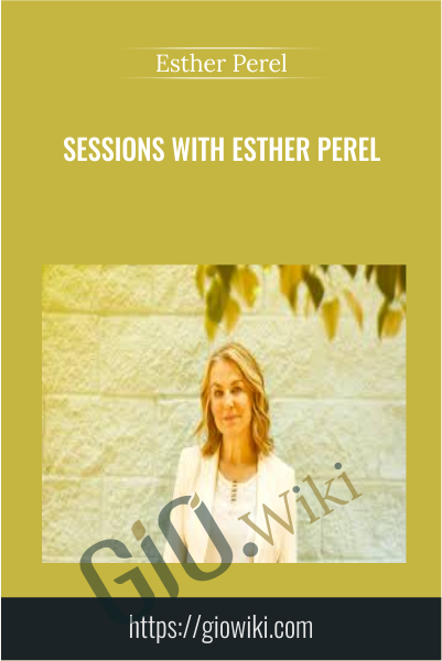 Sessions with Esther Perel - Esther Perel