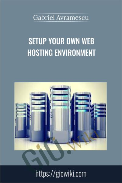 Setup Your Own Web Hosting Environment - Gabriel Avramescu