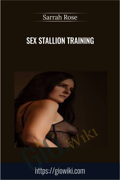 Sex Stallion Training - Sarrah Rose
