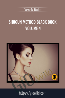 Shogun Method Black Book Volume 4 - Derek Rake