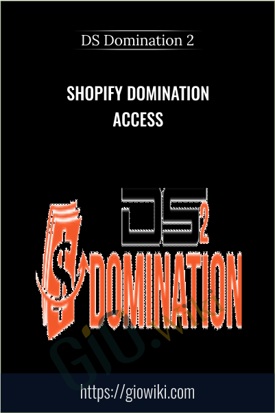 Shopify Domination Access - DS Domination 2