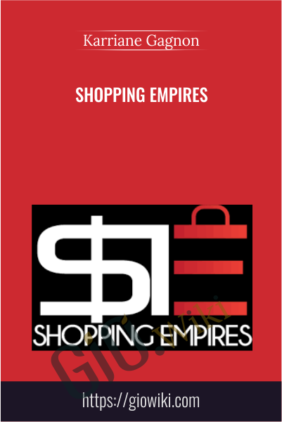 Shopping Empires - Karriane Gagnon
