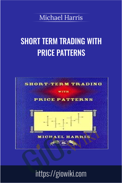 Short Term Trading with Price Patterns - Michael Harris
