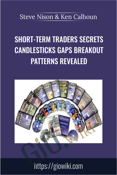 Short-Term Traders Secrets Candlesticks Gaps Breakout Patterns Revealed - Steve Nison & Ken Calhoun