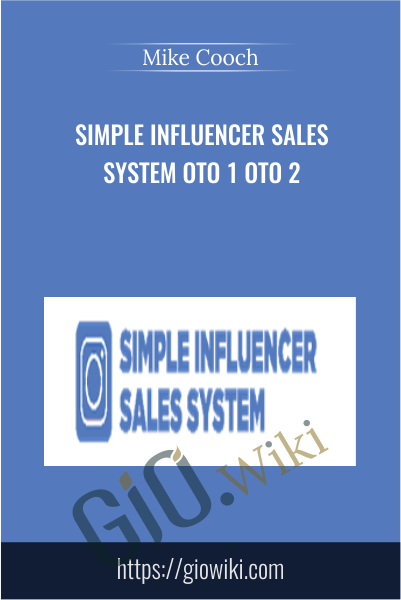 Simple Influencer Sales System OTO 1 + OTO 2 - Mike Cooch