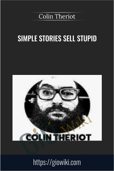 Simple Stories Sell Stupid - Colin Theriot