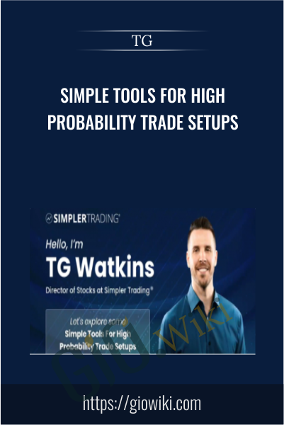 Simple Tools for High Probability Trade Setups - TG
