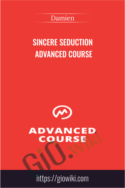 Sincere Seduction Advanced Course - Damien