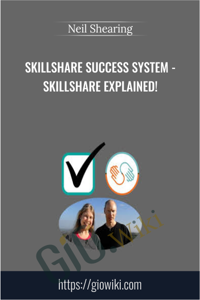 Skillshare Success System - Skillshare Explained! - Neil Shearing