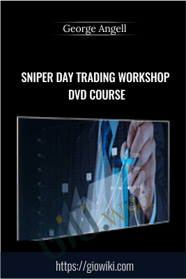 Sniper Day Trading Workshop DVD course - George Angell
