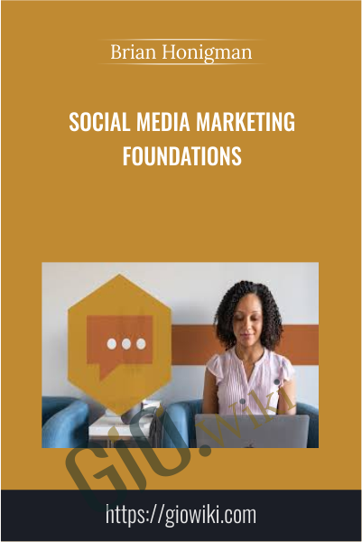 Social Media Marketing Foundations - Brian Honigman