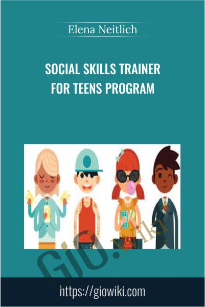 Social Skills Trainer for Teens Program - Elena Neitlich