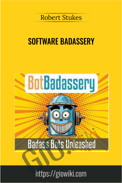 Software Badassery - Robert Stukes
