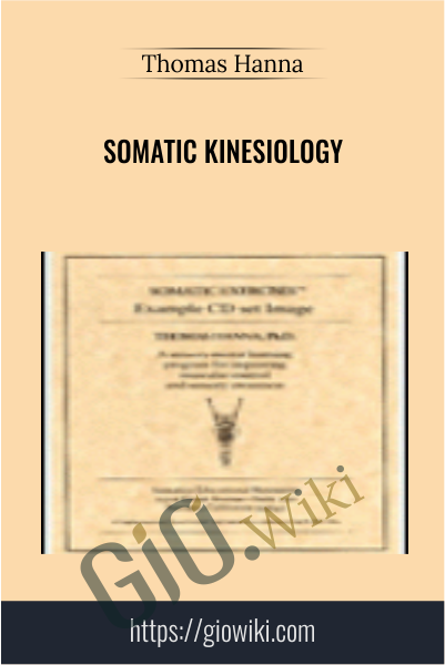 Somatic Kinesiology - Thomas Hanna