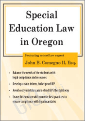 Special Education Law in Oregon - John B. Comegno II