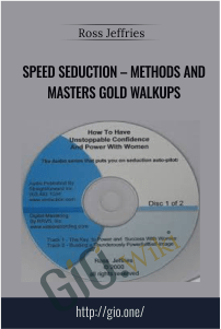 Speed Seduction – Methods and Masters Gold Walkups – Ross Jeffries