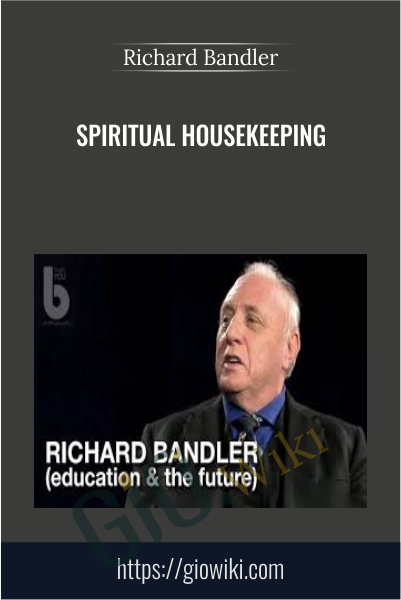 Spiritual Housekeeping - Richard Bandler