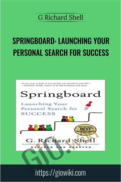 Springboard: Launching Your Personal Search for Success - G Richard Shell