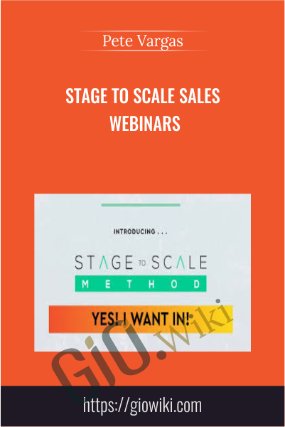 Stage to Scale Sales Webinars - Pete Vargas