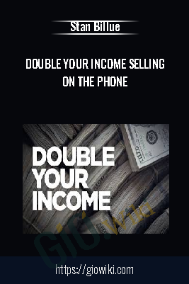 Double Your Income Selling On The Phone – Stan Billue