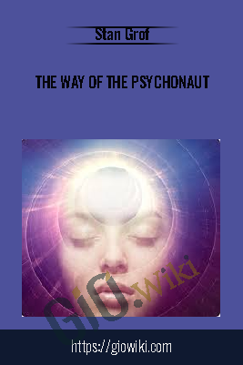 The Way of the Psychonaut - Stan Grof