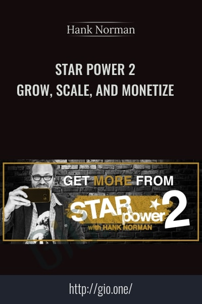 Star Power 2 Grow, Scale, and Monetize - Hank Norman