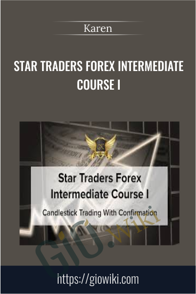 Star Traders Forex Intermediate Course I - Karen