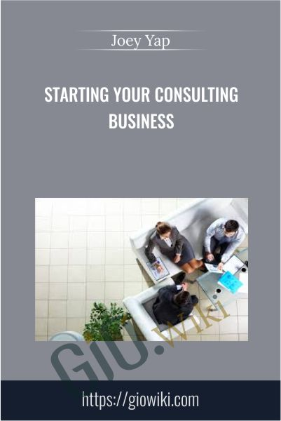 Starting Your Consulting Business - Joey Yap