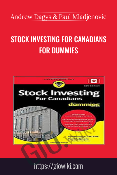 Stock Investing for Canadians for Dummies - Andrew Dagys & Paul Mladjenovic