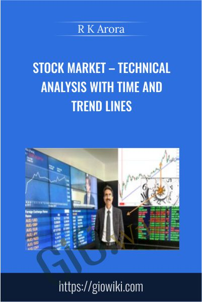 Stock Market – Technical Analysis with TIME and Trend Lines - R K Arora
