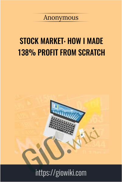Stock Market: How I Made 138% Profit from Scratch