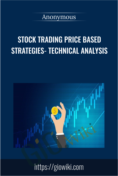 Stock Trading Price Based Strategies- Technical Analysis
