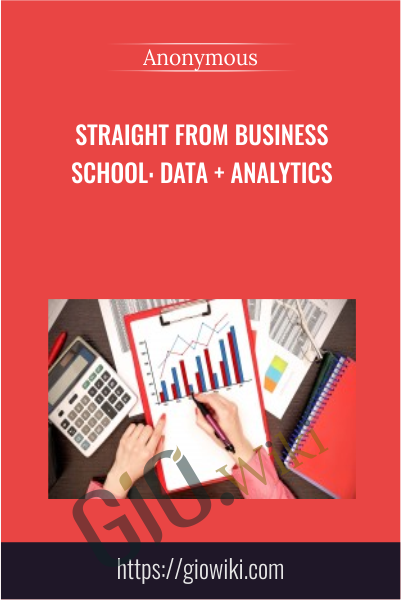 Straight From Business School: Data + Analytics