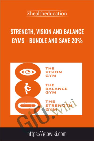 Strength, Vision and Balance Gyms - Bundle and SAVE 20% - Zhealtheducation