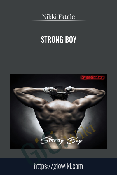 Strong Boy - Nikki Fatale