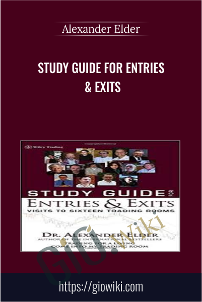Study Guide for Entries & Exits - Alexander Elder