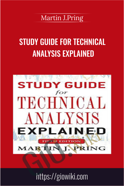 Study Guide for technical analysis Explained - Martin J.Pring